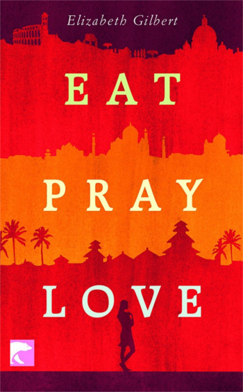 Image Of Book Cover Eat Pray Love From Autor Elizabeth Gilbert Category Travel