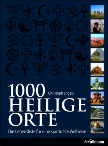 Foto vom Buch Cover 1000 heilige Orte vom Autor Christoph Engels Kategorie Backpacking