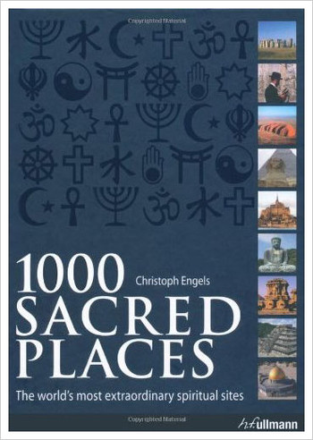 Image Of Book Cover 1000 Sacred Places From Autor Christoph Engels Category Backpacking