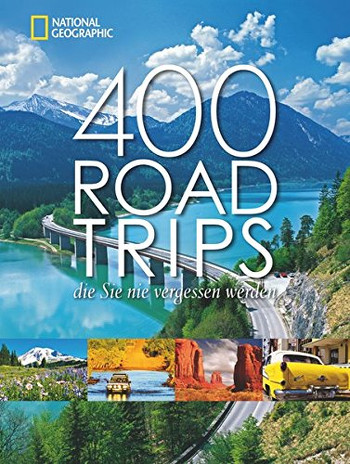 Foto vom Buch Cover 400 Road Trips vom Herausgeber National Geographic Kategorie Backpacking
