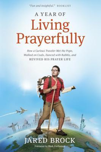 Image Of Book Cover A Year Of Living Prayerfully From Autor Jared Brock Category Backpacking
