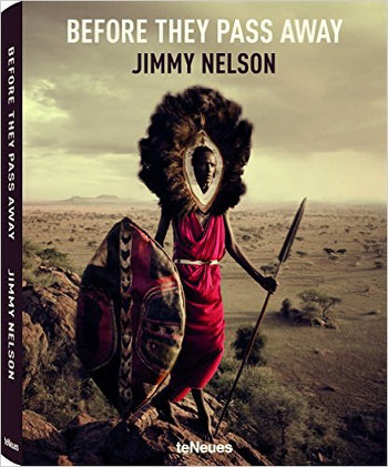 Image Of Book Cover Before They Pass Away From Autor Jimmy Nelson Category Backpacking Illustration Book
