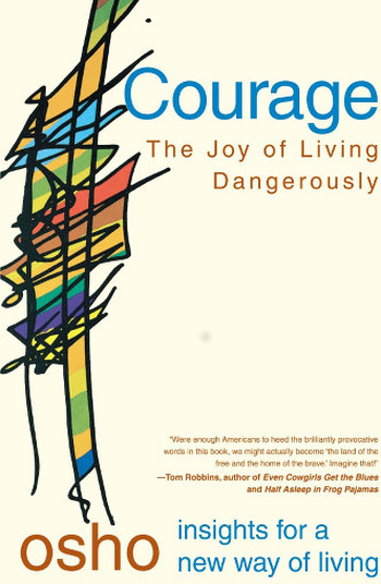 Image Of Book Cover Courage The Joy Of Living Dangerously From Autor Osho Category Travel
