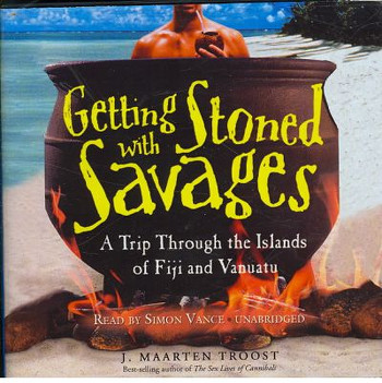 Image Of Book Cover Getting Stoned With Savages From Autor J. Maarten Troost Category Travel