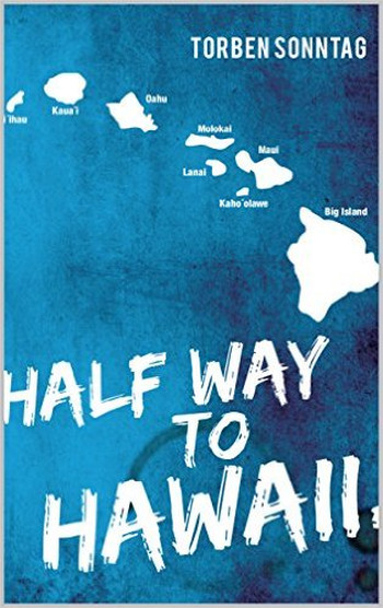 Image Of Book Cover Half Way To Hawaii From Autor Torben Sonntag Category Backpacking