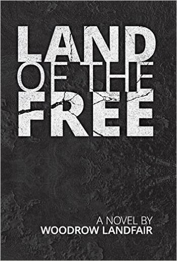 Image Of Book Cover Land Of The Free From Autor Woodrow Landfair Category Thinking