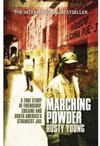 Image Of Book Cover Marching Powder From Autor Rusty Young Category Biography