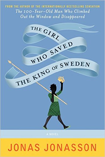 Image Of Book Cover The Girl Who Saved The King Of Sweden From Autor Jonas Jonasson Category Travel