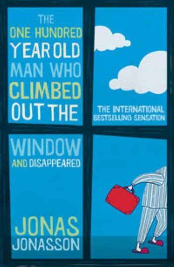 Image Of Book Cover The One Hundred Year Old Man Who Climbed Out The Window And Disappeared From Autor Jonas Jonasson Category Travel