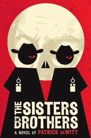 Image Of Book Cover The Sisters Brothers From Autor Patrick DeWitt Category Western