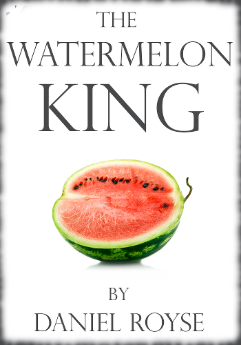 Image Of Book Cover The Watermelon King From Autor Daniel Royse Category Travel