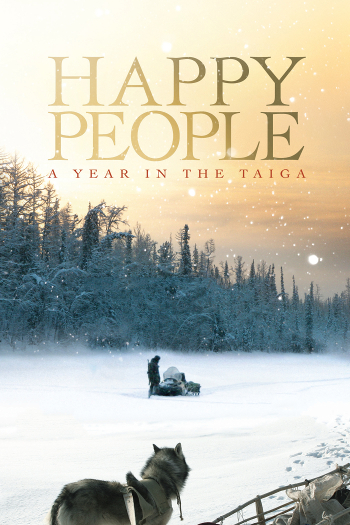 Image Of Movie Cover Happy People A Year In The Taiga Category Travel