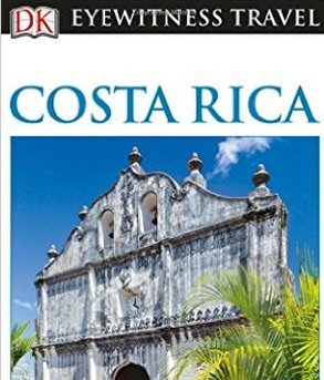 DK Eyewitness Travel Guide - Costa Rica