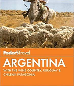 Fodor's - Argentina – with the Wine Country, Uruguay & Chilean Patagonia