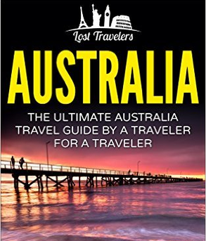 Lost Traveler - The Ultimate Australia Travel Guide by Traveler for Traveler