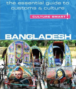 Culture Smart - Bangladesh – The Essential Guide to Customs & Culture