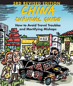 Larry Herzberg, Qin Herzberg - China Survival Guide – How to Avoid Travel Troubles and Mortifying Mishaps