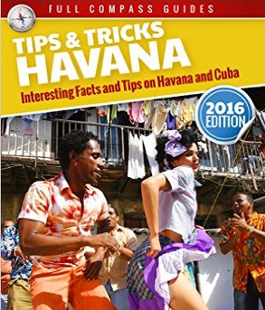 Mario Rizzi - Havana Tips and Tricks – Interesting Facts and Tips On Havana And Cuba
