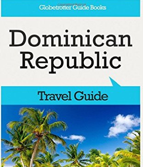 Globetrotter Guide Books - The Top 10 Highlights in the Dominican Republic