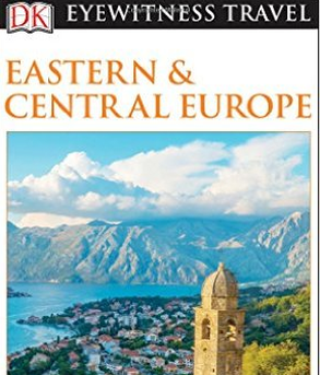 DK Eyewitness Travel Guide - Eastern and Central Europe