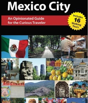 Jim Johnston - Mexico CIty – An Opinionated Guide for the Curious Traveler