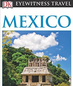 DK Eyewitness Travel Guide - Mexico