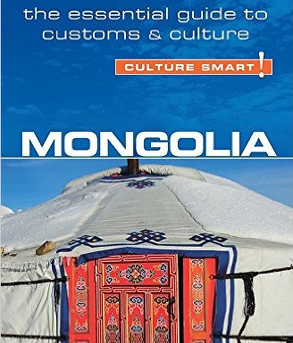 Culture Smart - Mongolia – The Essential Guide to Customs & Culture
