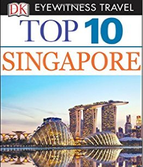 DK Eyewitness Travel Guide - Top 10 Singapore