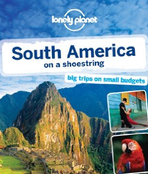 Lonely Planet  - South America on a Shoestring