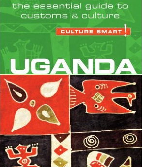 Culture Smart - Uganda – the Essential Guide to Customs & Culture